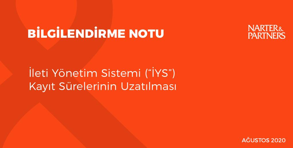 """İleti Yönetim Sistemi (""""İYS"""") Kayıt Sürelerinin Uzatılması"""