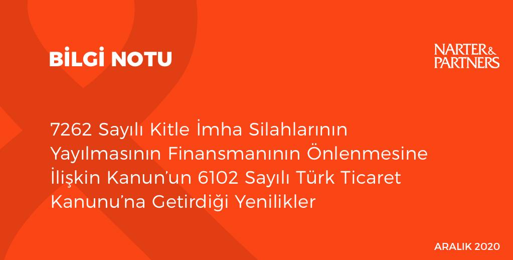 7262 Sayılı Kitle İmha Silahlarının Yayılmasının Finansmanının Önlenmesine İlişkin Kanun'un 6102 Sayılı Türk Ticaret Kanunu'na Getirdiği Yenilikler