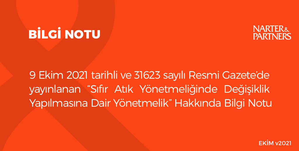 """9 Ekim 2021 tarihli ve 31623 sayılı Resmi Gazete'de yayınlanan """"Sıfır Atık Yönetmeliğinde Değişiklik Yapılmasına Dair Yönetmelik"""" hakkında bilgi notu"""